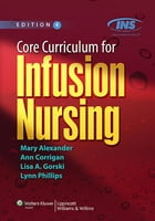 Core Curriculum for Infusion Nursing by Mary Alexander