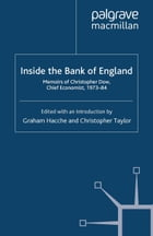 Inside the Bank of England: Memoirs of Christopher Dow, Chief Economist 1973-84