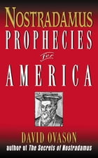 Nostradamus: Prophecies for America by David Ovason