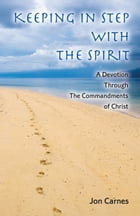 Keeping in Step With the Spirit by Jon Carnes