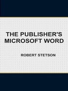 The Publisher's Microsoft Word by Robert Stetson