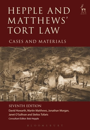 Hepple and Matthews' Tort Law Cases and Materials