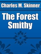 The Forest Smithy by Charles M. Skinner