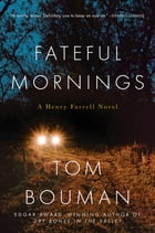 Fateful Mornings: A Henry Farrell Novel (The Henry Farrell Series) Cover Image