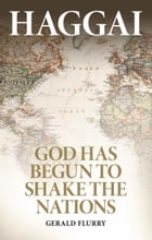 Haggai: God has begun to shake the nations by Gerald Flurry