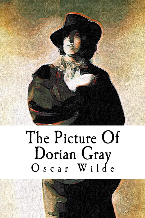 """oscar wilde s picture dorian gray and hedonistic effect ch Oscar wilde's """"lord arthur savile's crime"""" and the picture of dorian gray: point counterpoint."""