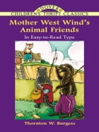 Mother West Wind's Animal Friends by Thornton W. Burgess