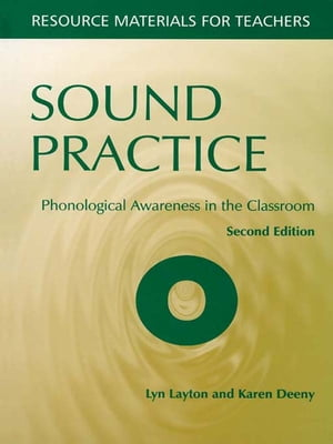 Sound Practice,  Second Edition Phonological Awareness in the Classroom