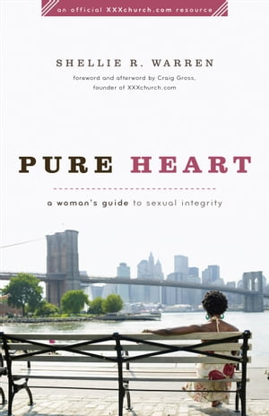 Pure Heart A Woman's Guide to Sexual Integrity