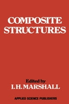 Composite Structures by I. H. Marshall