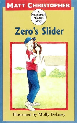 Book Zero's Slider: A Peach Street Mudders Story by Matt Christopher