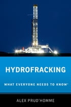 Hydrofracking: What Everyone Needs to Know® by Alex Prud'homme