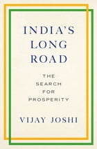 India's Long Road: The Search for Prosperity by Vijay Joshi