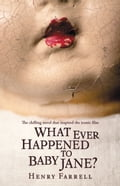 What Ever Happened to Baby Jane? 57b48d0d-7431-45b8-9825-8ee02846df7a