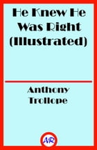 He Knew He Was Right (Illustrated) by Anthony Trollope