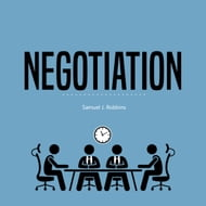 Negotiation: A Beginner's Guide to Influence, Analyze People Using Persuasion and Powerful Communication Skills