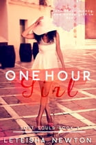 One Hour Girl: Lost Series, #1 by LeTeisha Newton