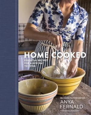 Home Cooked Essential Recipes for a New Way to Cook