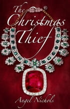 The Christmas Thief by Angel Nichols