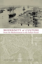 Modernity and Culture from the Mediterranean to the Indian Ocean, 1890--1920 by Leila Fawaz