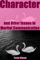 Character and Other Issues in Marital Communication by Tosin Ojumu