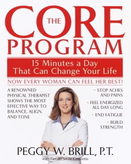Book The Core Program: Fifteen Minutes a Day That Can Change Your Life by Peggy Brill