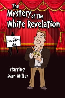 The Mystery of the White Revelation: Short Stories