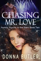 Chasing Mr. Love by Donna Butler