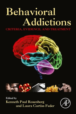 Behavioral Addictions Criteria,  Evidence,  and Treatment