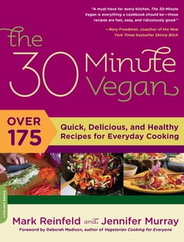 Book The 30-Minute Vegan: Over 175 Quick, Delicious, and Healthy Recipes for Everyday Cooking by Mark Reinfeld