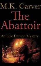 The Abattoir by M.K. Carver