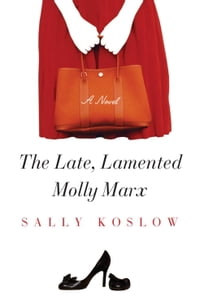 The Late, Lamented Molly Marx: A Novel