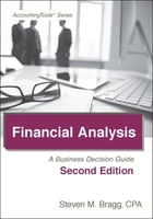 Financial Analysis: Second Edition: A Business Decision Guide by Steven Bragg