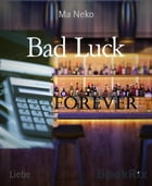 Bad Luck: Forever 2 by Ma Neko