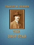 The Drop Star by Charles M. Skinner