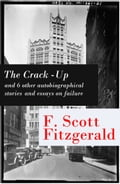 9788026802730 - Francis Scott Fitzgerald: The Crack-Up - and 6 other autobiographical stories and essays on failure: My Lost City + The Crack-Up + Pasting It Together + Handle with Care + Afternoon of an Author + Early Success + My Generation - Kniha