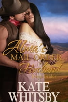 Alma's Mail Order Husband (Texas Brides Book 1)