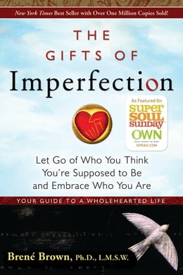 Book The Gifts of Imperfection: Let Go of Who You Think You're Supposed to Be and Embrace Who You Are by Brene Brown, Ph.D.