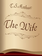 The Wife by T.S.Arthur