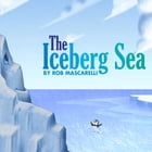THE ICEBERG SEA: Children Interactive Read-Along Picture Book by Rob Mascarelli
