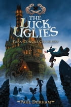 Luck Uglies #2: Fork-Tongue Charmers by Paul Durham