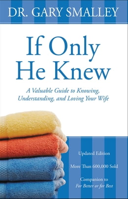 Book If Only He Knew: Understanding Your Wife by Gary Smalley
