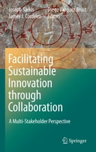 Facilitating Sustainable Innovation through Collaboration: A Multi-Stakeholder Perspective by Joseph Sarkis