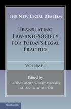 The New Legal Realism: Volume 1: Translating Law-and-Society for Today's Legal Practice