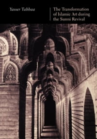 The Transformation of Islamic Art during the Sunni Revival