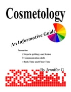 Cosmetology: An Informative Guide by Jennifer G