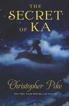 The Secret of Ka by Christopher Pike
