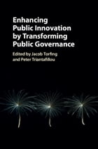 Enhancing Public Innovation by Transforming Public Governance
