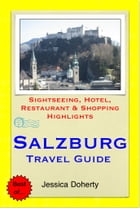 Salzburg, Austria Travel Guide - Sightseeing, Hotel, Restaurant & Shopping Highlights (Illustrated) by Jessica Doherty