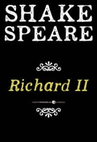 Richard II: A History by William Shakespeare